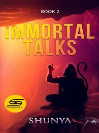 Immortal Talks Book 2 by Shunya