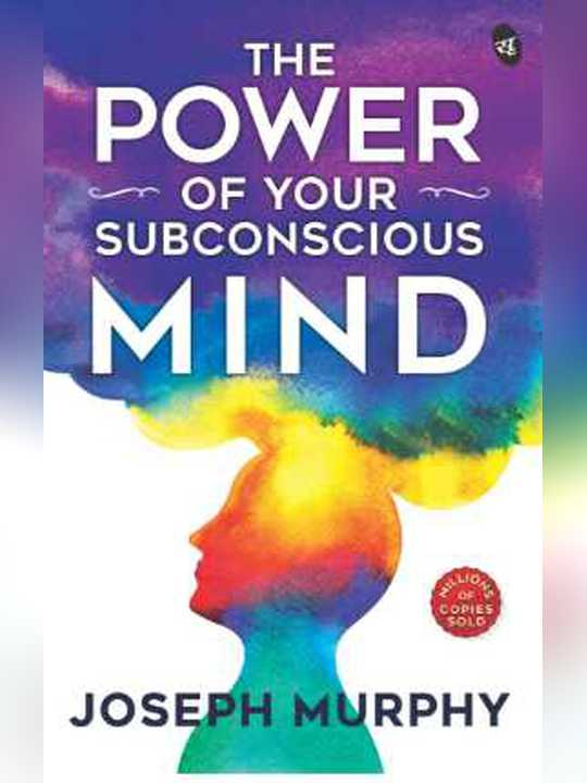 The Power of Your Subconscious Mind by Joseph Murphy